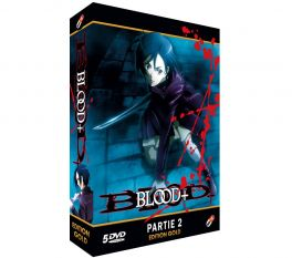 BLOOD+ (THE LAST VAMPIRE) - PARTIE 2 - EDITION GOLD